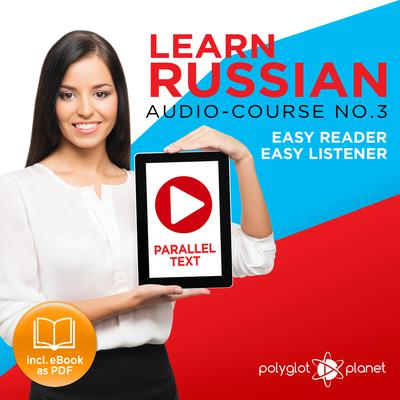 Learn Russian - Easy Reader - Easy Listener - Parallel Text Audio Course No. 2 - The Russian Easy Reader - Easy Audio Learning Course by Polyglot Planet audiobook