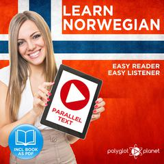 Norwegian Easy Reader - Easy Listener - Parallel Text Norwegian Audio Course No. 1 - The Norwegian Easy Reader - Easy Audio Learning Course by Polyglot Planet audiobook