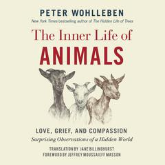 The Inner Life of Animals by Peter Wohlleben audiobook