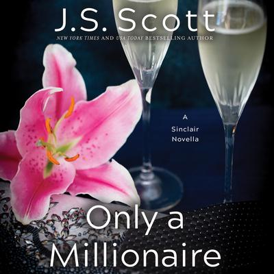 Only a Millionaire by J. S. Scott audiobook