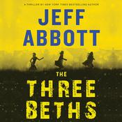 The Three Beths by  Jeff Abbott audiobook