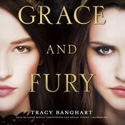 Grace and Fury by  Tracy Banghart audiobook