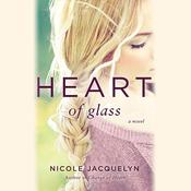 Heart of Glass by  Nicole Jacquelyn audiobook