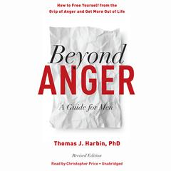 Beyond Anger, Revised Edition by Thomas J. Harbin audiobook