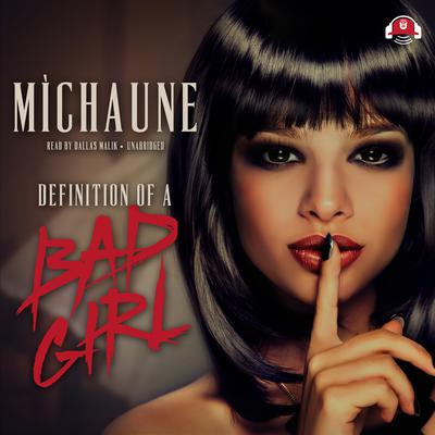 Definition of a Bad Girl by MìChaune audiobook