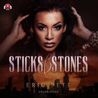 Sticks and Stones by Eric Pete audiobook