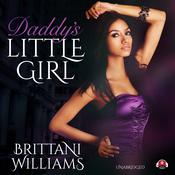Daddy's Little Girl by  Brittani Williams audiobook