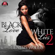 Black Love, White Lies 2 by  Genesis Woods audiobook