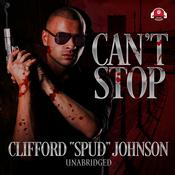 "Can't Stop by  Clifford ""Spud"" Johnson audiobook"