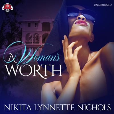 A Woman's Worth by Nikita Lynnette Nichols audiobook