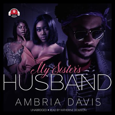 My Sister's Husband by Ambria Davis audiobook