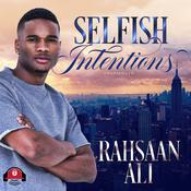 Selfish Intentions by  Rahsaan Ali audiobook