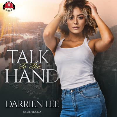 Talk To The Hand by Darrien Lee audiobook