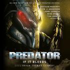 Predator: If It Bleeds by Bryan Thomas Schmidt