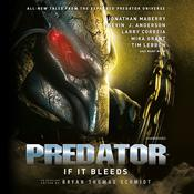Predator: If It Bleeds by  Bryan Thomas Schmidt audiobook