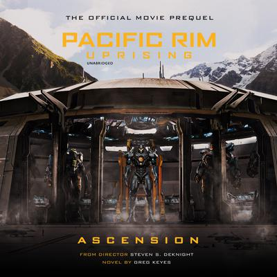 Pacific Rim Uprising: Ascension by Greg Keyes audiobook