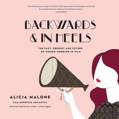 Backwards and in Heels by Alicia Malone audiobook