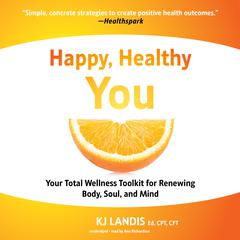 Happy, Healthy You by KJ Landis audiobook