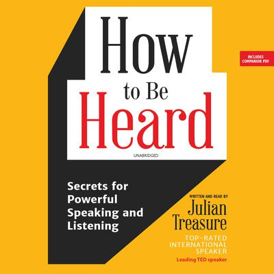 How to Be Heard by Julian Treasure audiobook