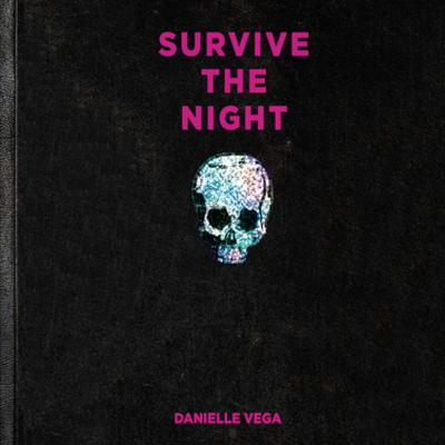 Survive the Night by Danielle Vega audiobook