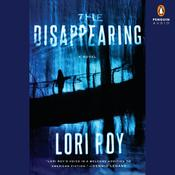 The Disappearing by  Lori Roy audiobook