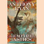 The Empire of Ashes by  Anthony Ryan audiobook