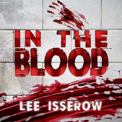 In the Blood by Lee Isserow audiobook