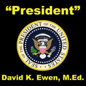 President by  David K. Ewen MEd audiobook
