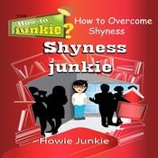 Shyness Junkie by  How-To Junkie audiobook