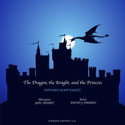 The Dragon, the Knight, and the Princess by Edward Alan Kurtz audiobook