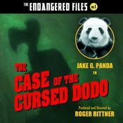 The Case of the Cursed Dodo (The Endangered Files: Book 1) by  Jake G. Panda audiobook
