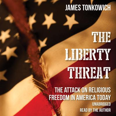 The Liberty Threat by James Tonkowich audiobook