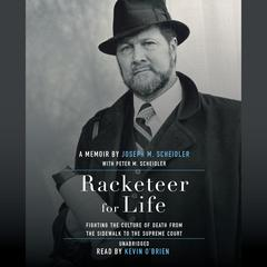 Racketeer for Life by Joseph M. Scheidler audiobook