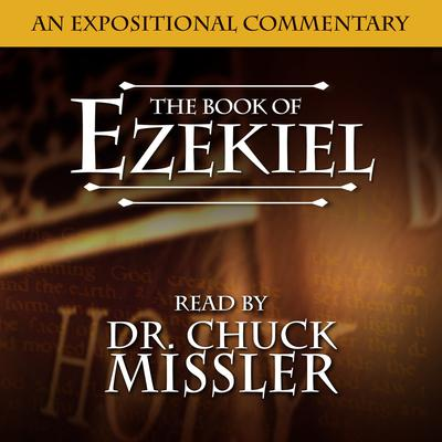 The Book of Ezekiel: An Expositional Commentary by Chuck Missler audiobook