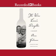 The Wine Lover's Daughter by Anne Fadiman audiobook