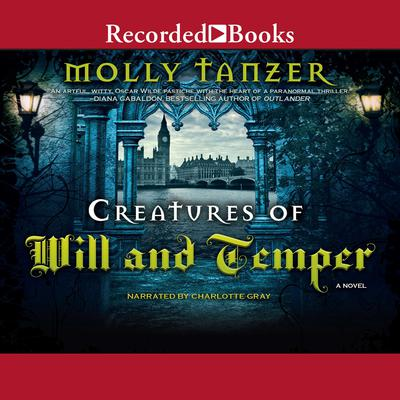Creatures of Will and Temper by Molly Tanzer audiobook