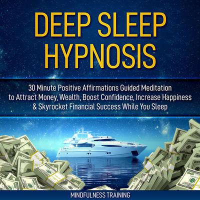 Deep Sleep Hypnosis by Mindfulness Training audiobook