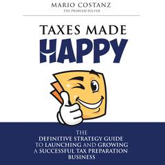 Taxes Made Happy by Mario Costanz audiobook