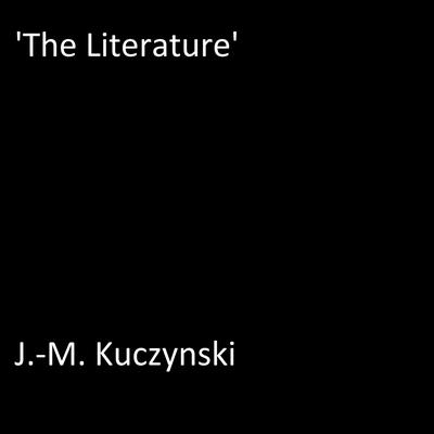 'The Literature' by J.-M. Kuczynski audiobook