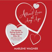 Attract Love At Any Age by  Marlene Wagner audiobook