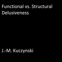 Functional vs. Structural Delusiveness by J.-M. Kuczynski audiobook