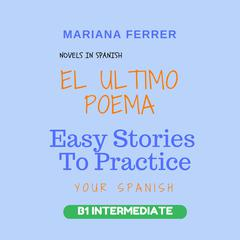 Novels in Spanish: EL Ultimo Poema by Mariana Ferrer audiobook
