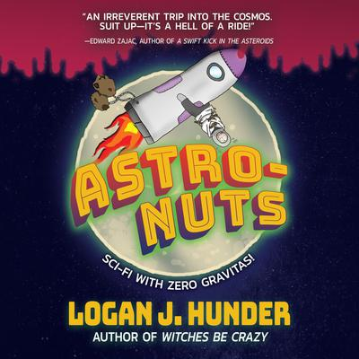 Astro-Nuts by Logan J. Hunder audiobook