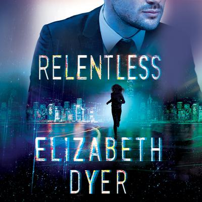 Relentless by Elizabeth Dyer audiobook
