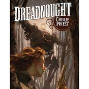 Dreadnought by  Cherie Priest audiobook