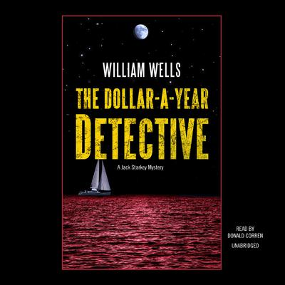The Dollar-A-Year Detective by William  Wells audiobook