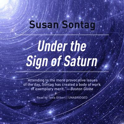 Under the Sign of Saturn by Susan Sontag audiobook