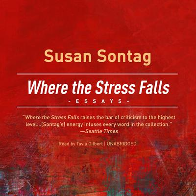 Where the Stress Falls by Susan Sontag audiobook
