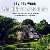 Walking the Americas by  Levison Wood audiobook