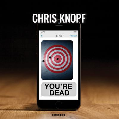 You're Dead by Chris Knopf audiobook